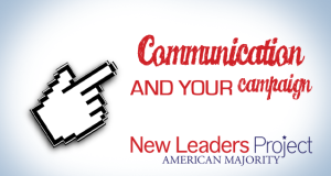 New Leaders Project: Communication and Your Campaign