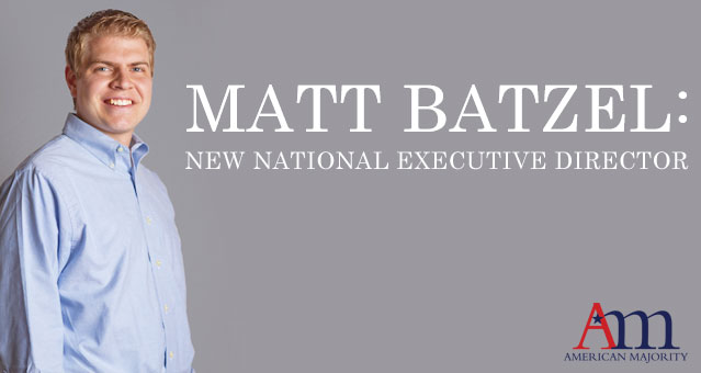 Matt Batzel: American Majority's New Executive Director