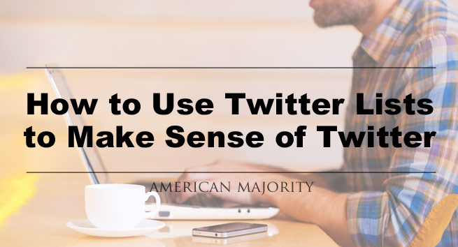 how-to-use-twitter-lists-to-make-sense-of-twitter