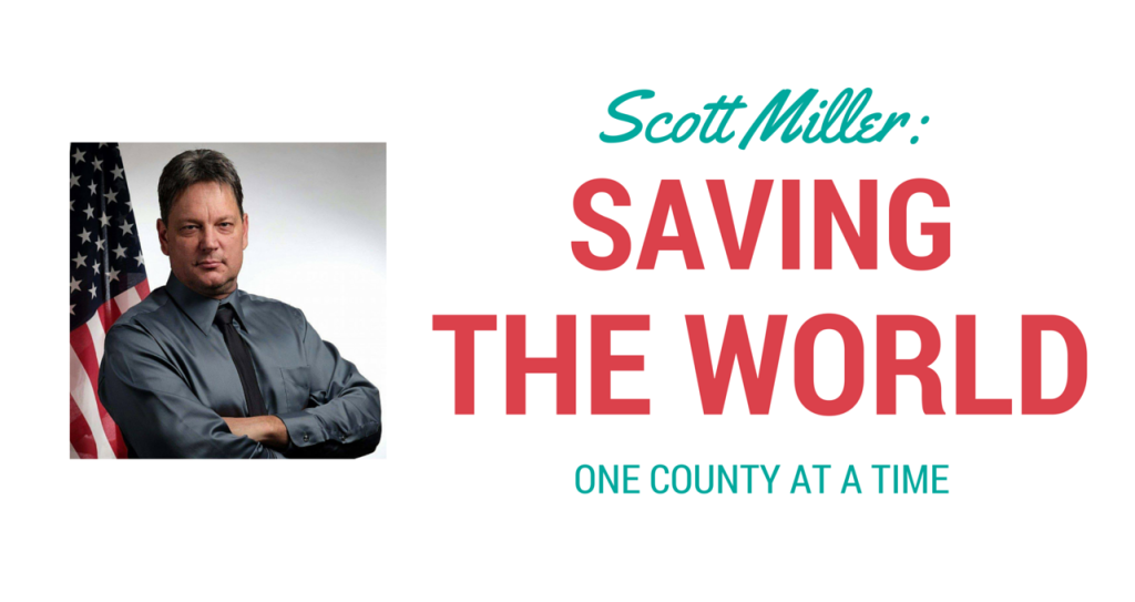 Scott Miller-Saving the World one county at a time